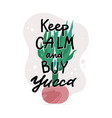 keep calm and buy yucca card banner flyer design vector image vector image