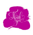 lettering thank you modern calligraphy thank you vector image