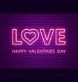 love neon glowing text valentines day banner vector image