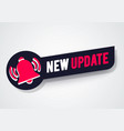 new update label with bell sign vector image vector image