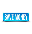 save money blue 3d realistic square isolated vector image vector image