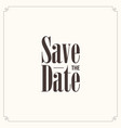 save the date vintage vector image