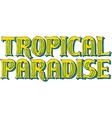 Tropical Paradise Logo vector image vector image