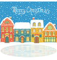 Christmas card with snowy houses vector image