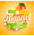 fresh and natural mango yogurt label splash vector image vector image