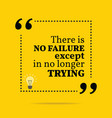 Inspirational motivational quote There is no vector image vector image