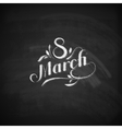 chalk of handwritten 8 of March label vector image vector image