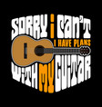 guitar quotes and slogan good for t-shirt design vector image
