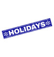 holidays grunge rectangle stamp seal with vector image vector image
