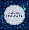 christmas giveaway banner with shining stars vector image vector image