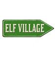 elf village vintage rusty metal sign vector image