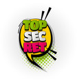 top secret comic book text pop art vector image vector image