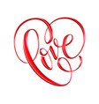 love red hand drawn brush calligraphy vector image