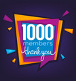 1000 members thank you banner confetti and vector image