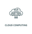 cloud computing line icon cloud computing vector image vector image
