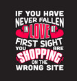 shopping quotes and slogan good for t-shirt if vector image vector image