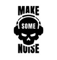 skull in headphones make some noise sign logo vector image vector image