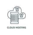 cloud hosting line icon cloud hosting vector image vector image