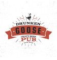 vintage craft beer pub label drunken goose vector image
