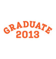 graduated in 2013 lettering for a senior class vector image vector image