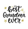 best grandma ever grandmother gift t shirt design vector image vector image