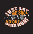 shopping quotes and slogan good for t-shirt just vector image vector image