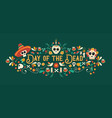 day of the dead sugar skull typography banner vector image vector image