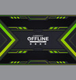 modern twitch gaming banner currently offline vector image vector image