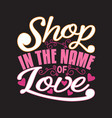 shopping quotes and slogan good for t-shirt shop vector image vector image