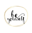 be yourself inscription greeting card vector image vector image