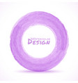 Hand drawn watercolor light purple circle design e vector image vector image