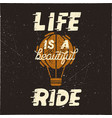 life is a beautiful ride vintage hand drawn vector image vector image