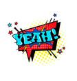 comic speech chat bubble pop art style yeah vector image