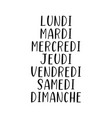hand lettered days week in french vector image vector image