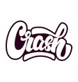 crash lettering phrase isolated on white vector image
