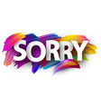 sorry paper poster with colorful brush strokes vector image