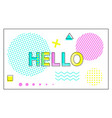 hello banner with geometrical figures and lines vector image vector image