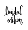 limited edition lettering design vector image