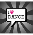 I love dance background vector image vector image