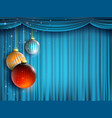 christmas balls and blue curtain new year vector image vector image