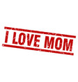 square grunge red i love mom stamp vector image vector image