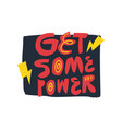 get some power hand drawn flat lettering vector image
