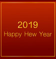 happy hew 2019 year gradient effect vector image