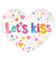 lets kiss vector image vector image