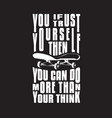 skater quotes and slogan good for t-shirt if you vector image