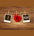 heart shaped rose on rope and photos valentines vector image