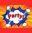 pop art retro comic icon party in speech bubble vector image vector image