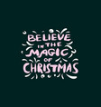 believe in the magic of christmas hand-drawn note vector image