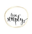 Live simply inscription Greeting card with vector image vector image