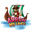pirate slang concept with arrgh my lads phrase vector image